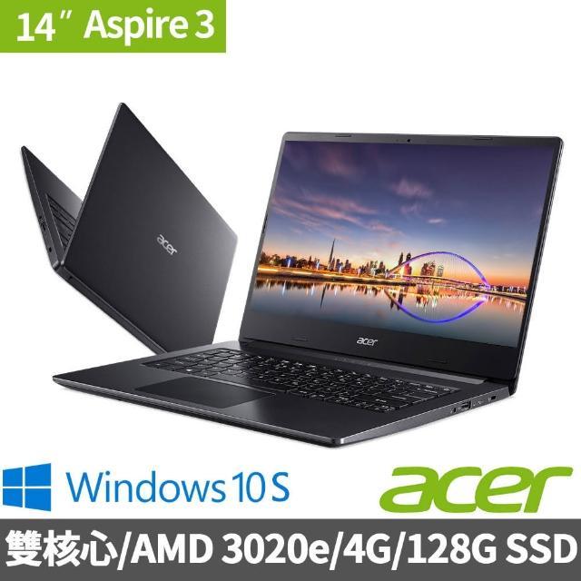 【滑鼠+筆電包超值組】Acer A314-22-A9WQ 14吋雙核文書筆電(AMD 3020e/4G/128G SSD/W10 S)