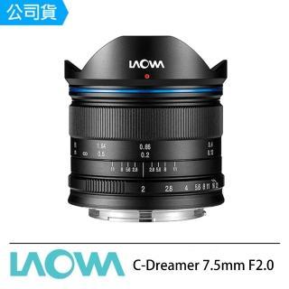 【LAOWA】老蛙 C-Dreamer 7.5mm F2.0 廣角鏡頭(公司貨 7.5 M43)