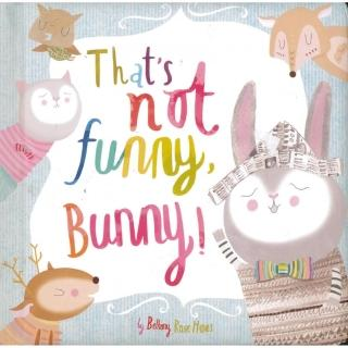 "That""s Not Funny Bunny"